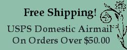 Free USPS Domestic Airmail Shipping for all orders over $50